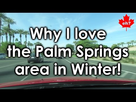 Why I love the Palm Springs area in winter