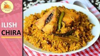 Ilish Chira | Hilsa Poha | Hilsa fish with Rice Flakes