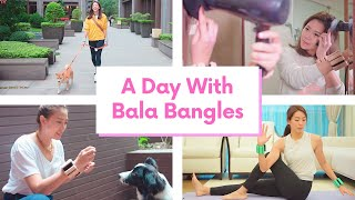 A Day With Bala Bangle,Bala重量手環的一天