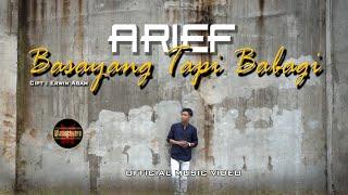 Download lagu Arief - Basayang Tapi Babagi | Video Music Official