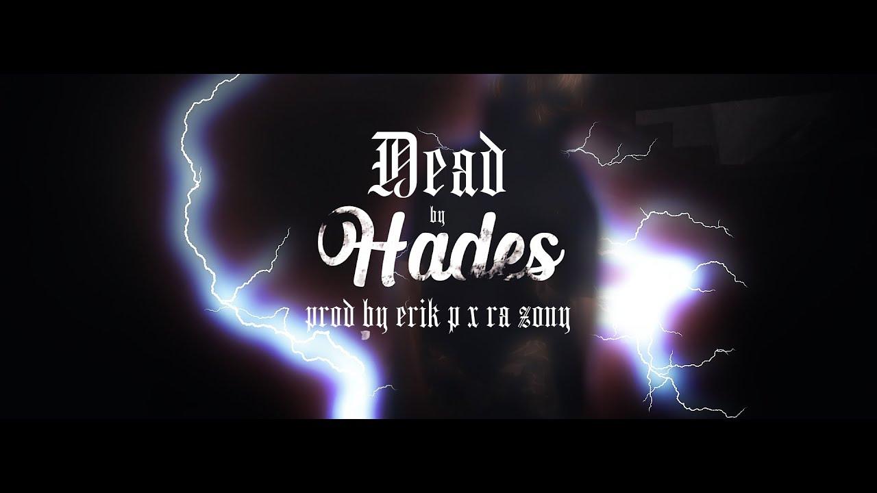 Hades - Dead (Prod By Erik P x Ra Zony)