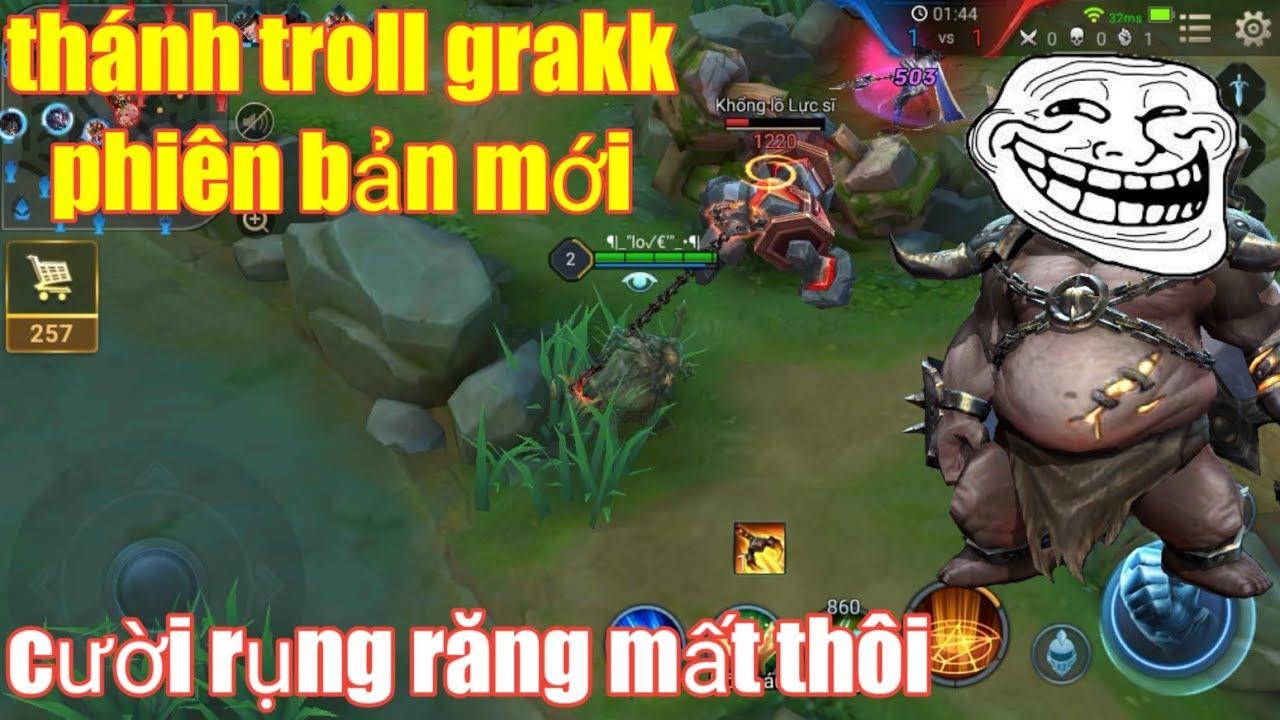 Liên Quân Mobile _ Cười Bò Với Thánh Troll Grakk Phiên Bản Mới   Troll Rừng Team Bạn Phải Khóc