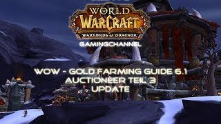 World of Warcraft - WOD 6.1 Gold Farming Guide Teil 2 update / Auctioneer AH Master [German]