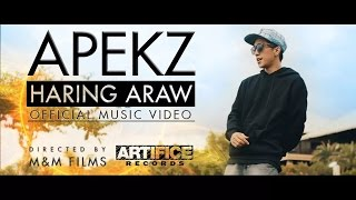 Apekz - Haring Araw (Official Music Video)
