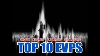 OUR TOP 10 EVPS - EAST COAST SPIRIT CHASERS
