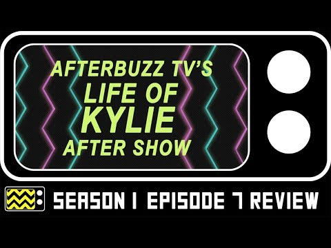 Life Of Kylie Season 1 Episode 7 Review & AfterShow | AfterBuzz TV