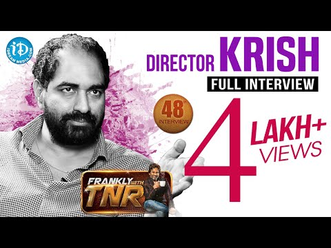 Director Krish Exclusive Interview | Frankly With TNR #48 | Talking Movies With iDream #283