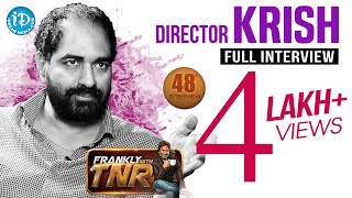 Director Krish Exclusive Interview | Frankly With TNR #48 | Talking Movies With iDream #263