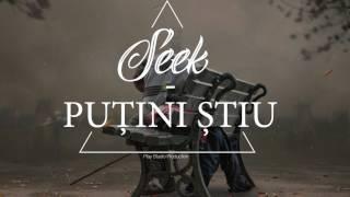 Seek - Putini stiu