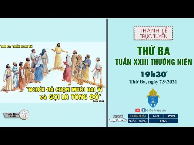 🔴Trực Tuyến Thánh Lễ | THỨ BA TUẦN XXIII THƯỜNG NIÊN | 19h30', ngày 7.9.2021 | Giáo Phận Vinh