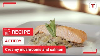 Creamy Mushrooms and Salmon - step by step in ActiFry 2in1