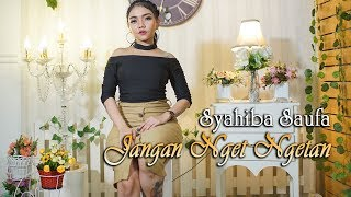 Syahiba Saufa - Jangan Nget Ngetan | Official Video