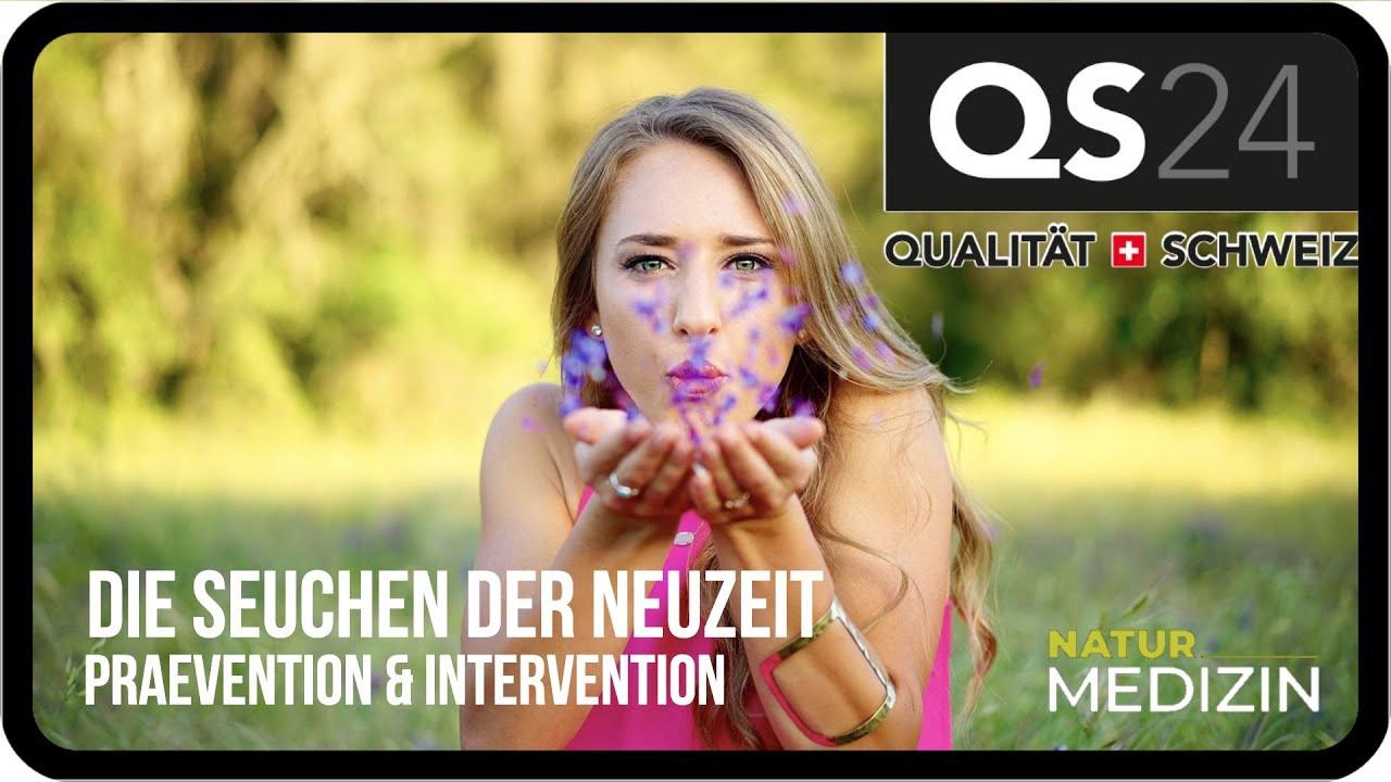 Die Seuchen der Neuzeit   Naturmedizin   QS24 20.09.2019