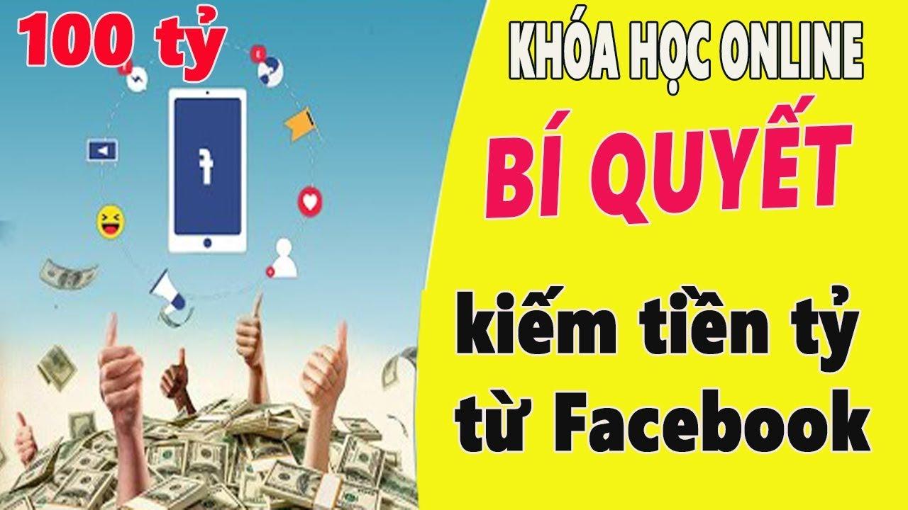 Khóa học online – Bí quyết kiếm tiền tỷ từ Facebook Marketing