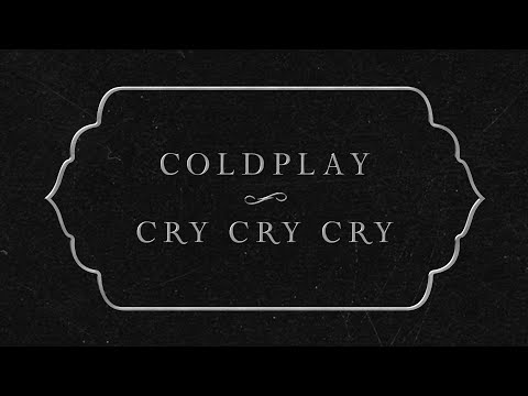 Coldplay - Cry Cry Cry (Lyric Video)
