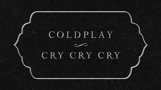 Gambar cover Coldplay - Cry Cry Cry (Lyric Video)