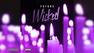 Future - Wicked
