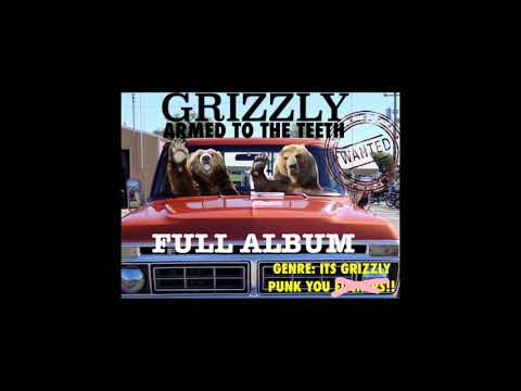 Grizzly - Armed To The Teeth (2018 - Full Album)