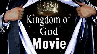 KINGDOM Citizens Are Rising! (The Kingdom of God Movie)