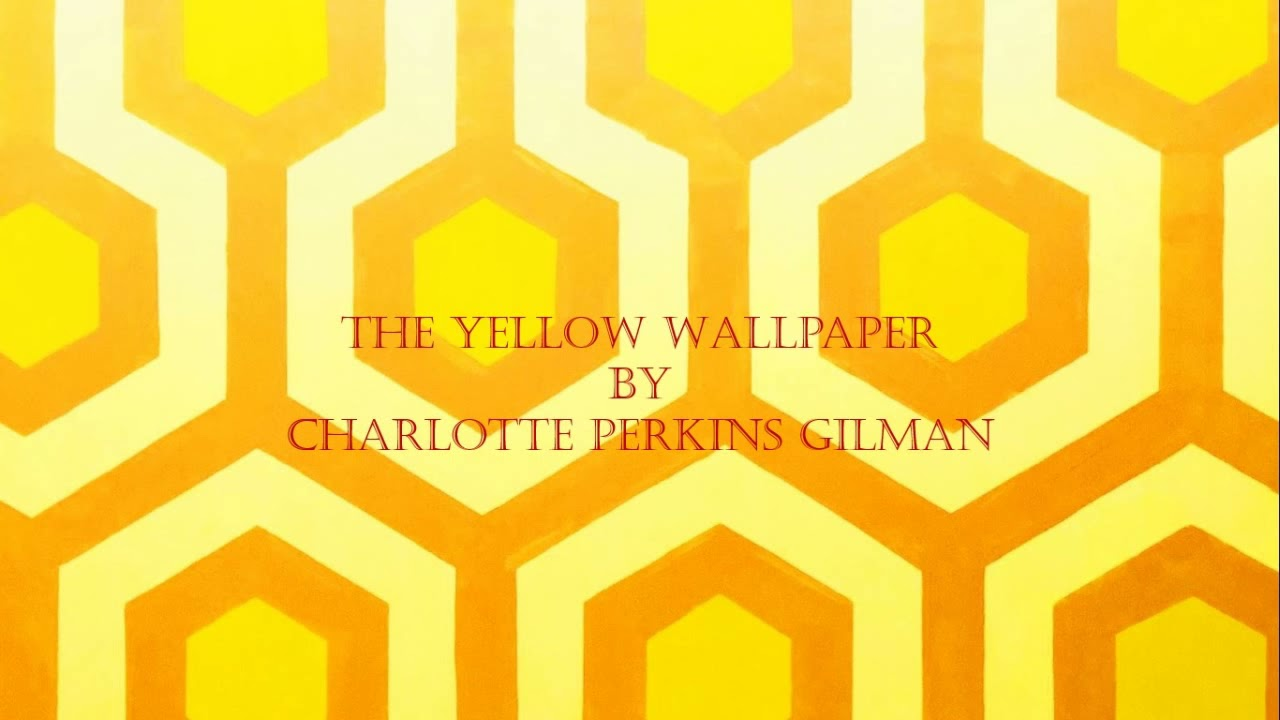 The Yellow Wallpaper by Charlotte Perkins Gilman - YouTube