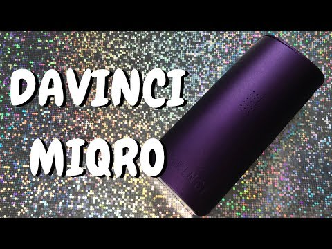 Davinici Miqro Vaporizer – Explorer Edition Unboxing and Review