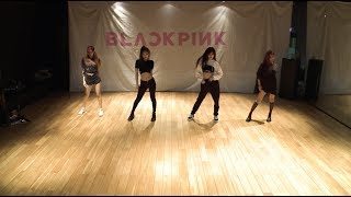 BLACKPINK 마지막처럼 AS IF IT S YOUR LAST DANCE PRACTICE VIDEO