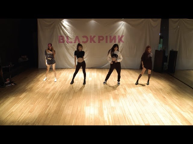 BLACKPINK - '마지막처럼 (AS IF IT'S YOUR LAST)' DANCE PRACTICE VIDEO