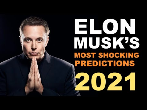 Elon Musk Most Shocking 2021 Predictions - And Tesla Share Price Prediction