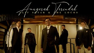 Alif Satar & The Locos - Anugerah Terindah (Music Video)