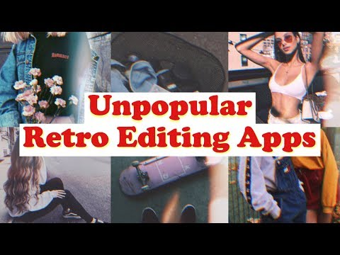 UNPOPULAR RETRO EDITING APPS // Vintage, Glitch, Aesthetic