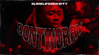 Download Lagu Slimelife Shawty - Don't Worry (Clappers) (Official Audio) mp3