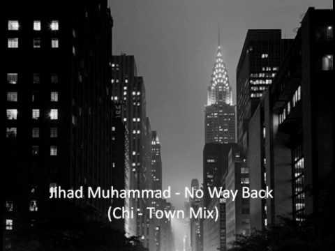 Jihad Muhammad - No Way Back (Chi- Town Mix)
