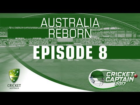 CRICKET CAPTAIN 2017 | AUSTRALIA REBORN #8
