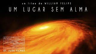 UM LUGAR SEM ALMA | Um curta-metragem de ficção científica William Felipe