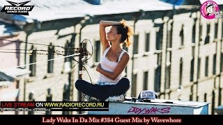 Lady Waks In Da Mix #384 [22-06-2016] Guest Mix by Wavewhore