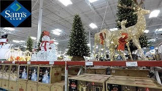 SAM'S CLUB CHRISTMAS 2018 SECTION - CHRISTMAS TREES DECORATIONS ORNAMENTS HOME DECOR SHOPPING
