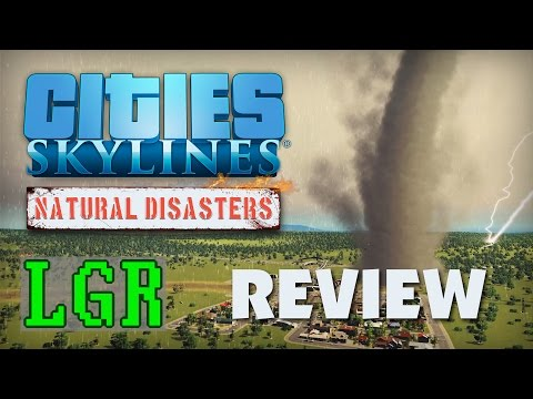 LGR - Cities: Skylines Natural Disasters Review