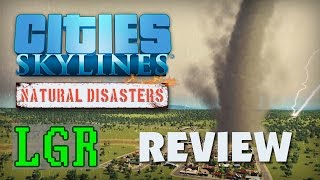 LGR - Cities: Skylines Natural Disasters Review (Video Game Video Review)