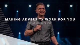 Making Adversity Work For You | Jeremy Foster