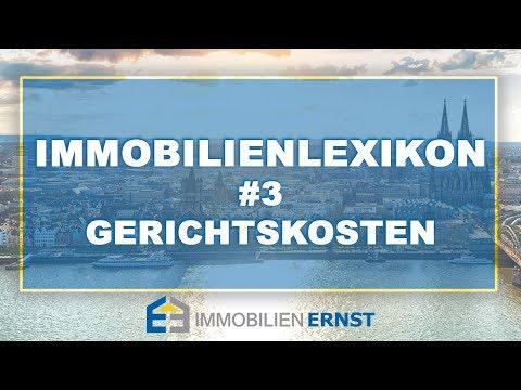 Immobilienlexikon #3 Gerichtskosten Immobilienmakler Köln - immobilien Ernst