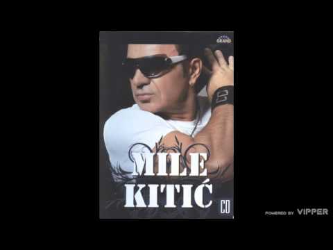 Mile Kitic - Sanker - (Audio 2008)