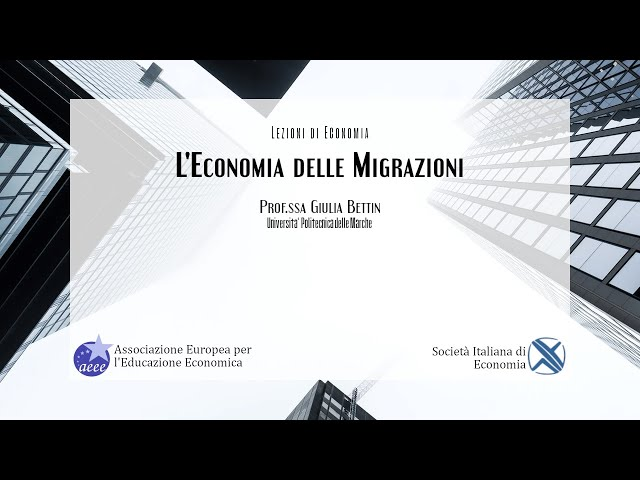 Prof.ssa Giulia Bettin (SIE – Università Politecnica delle Marche): l'Economia delle Migrazioni