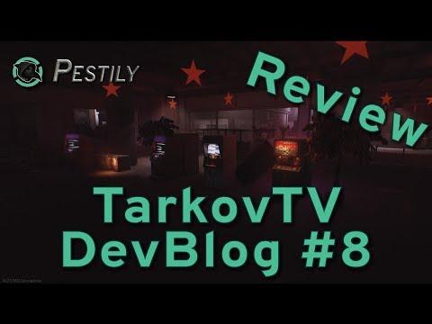 TarkovTV Devblog #8 Review - Escape from Tarkov
