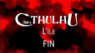 JDR - L'Appel de Cthulhu : L'île - FIN (e-penser, LinksTheSun, David, Jeremy)