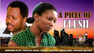 A Piece of Flesh      - Nigerian Nollywood Movie