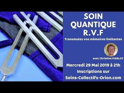 [BANDE ANNONCE] Soin Quantique Collectif R.V.F avec Christine PIERLOT le 29/05/2019 à 21h