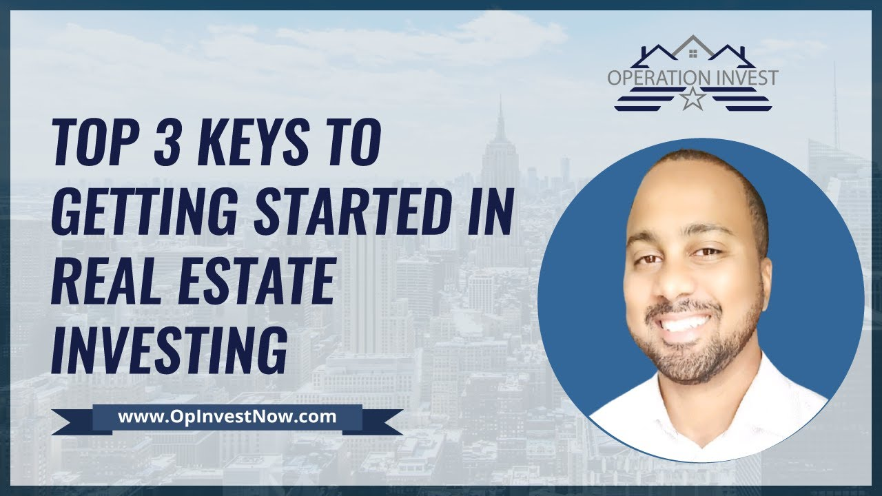 Top 3 Keys to Get Started in Real Estate Investing