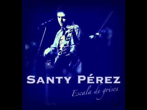 SANTY PÉREZ - 5. Crisis (Versión Acústica. Audio) [Escala De Grises, 2014]
