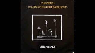 The Bible - Mahalia (Walking The Ghost Back Home) 1986