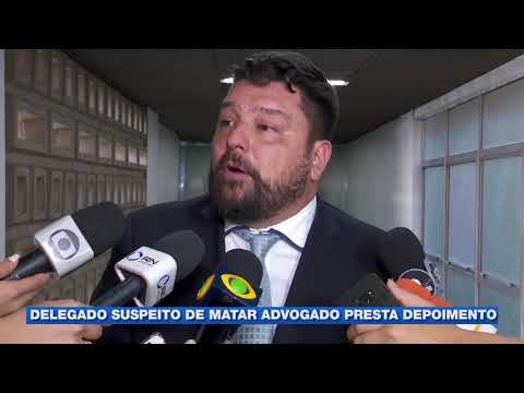 Caso Sotero: Delegado suspeito de matar advogado presta depoimento